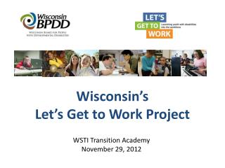Wisconsin's  Let's  Get to  Work Project