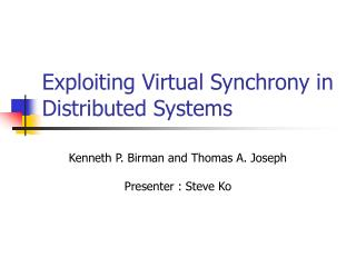 Exploiting Virtual Synchrony in Distributed Systems