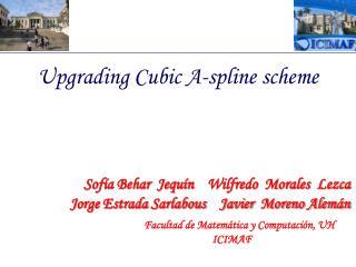 Upgrading Cubic  A-spline  scheme
