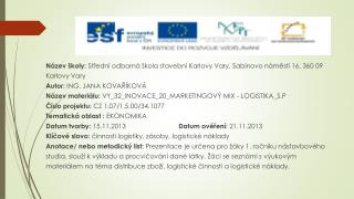 Název školy:  Střední odborná škola stavební Karlovy Vary, Sabinovo náměstí 16, 360 09