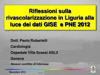 Riflessioni sulla rivascolarizzazione in Liguria alla luce dei dati GISE  e PNE 2012