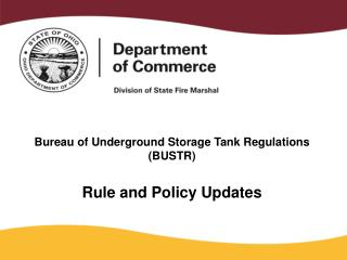 Bureau of Underground Storage Tank Regulations (BUSTR) Rule and Policy Updates