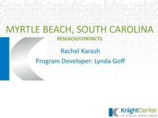 MYRTLE BEACH, SOUTH CAROLINA RESEACH/CONTACTS