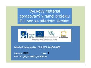 V�ukov� materi�l  zpracovan� v r�mci projektu  EU pen�ze st?edn�m �kol�m