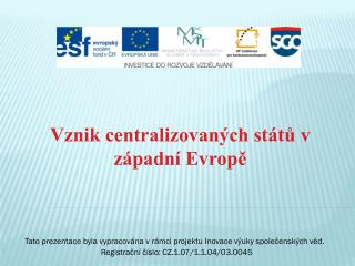 Tato prezentace byla vypracována v rámci projektu Inovace výuky společenských věd.