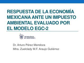 Respuesta de la economía mexicana ante un impuesto ambiental evaluado por el modelo EGC-2
