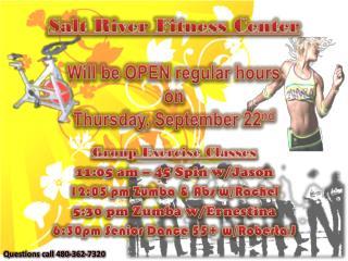 Salt River Fitness Center  Will be OPEN regular hours  on  Thursday, September 22 nd