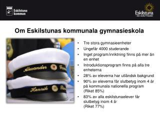 Om Eskilstunas kommunala gymnasieskola