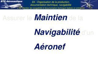 Assurer le Maintien de la      Navigabilit  d un      A ronef