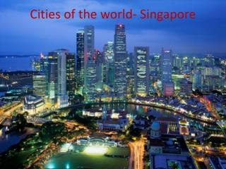 Cities of the world- Singapore