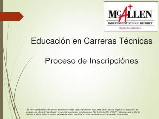Educación en Carreras Técnicas Proceso  de  Inscripciónes