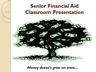 Senior Financial Aid  Classroom Presentation
