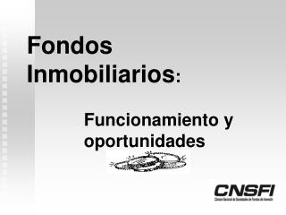Fondos Inmobiliarios :  Funcionamiento y oportunidades