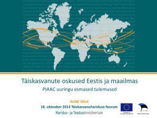 Täiskasvanute oskused Eestis ja maailmas  PIAAC  uuringu esmased  tulemused