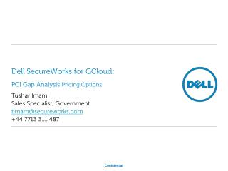 Dell  SecureWorks for GCloud:  PCI Gap Analysis  Pricing  Options