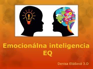Emocionálna inteligencia                    EQ