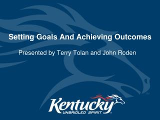 Setting Goals And Achieving Outcomes