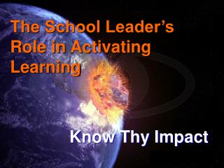 The School Leader�s Role in Activating Learning