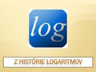 Z histórie Logaritmov