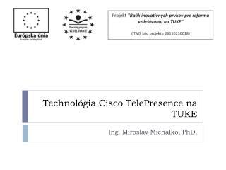 Technol ógia  Cisco  TelePresence  na TUKE