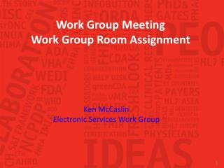 Work Group Meeting Work Group Room Assignment