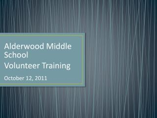 Alderwood Middle School Volunteer Training October 12, 2011
