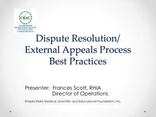Dispute Resolution/ External Appeals Process Best Practices