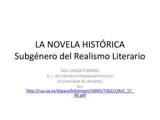 LA NOVELA HIST�RICA Subg�nero del Realismo Literario