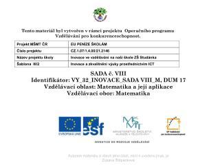 SADA č.  VIII Identifikátor:  VY_32_INOVACE_SADA  VIII_M , DUM 17