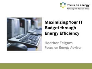 Maximizing Your IT Budget through Energy Efficiency