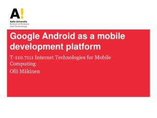 Google Android as a mobile  development  platform