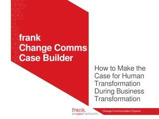 f rank  Change  Comms Case Builder
