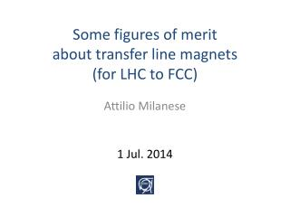 Some figures of merit                             about transfer line magnets (for LHC to FCC)