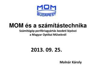 MOM és a számítástechnika Számítógép perifériagyártás kezdeti lépései a Magyar Optikai Műveknél