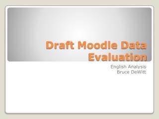 Draft  Moodle  Data Evaluation
