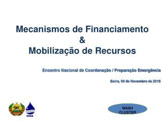 Mecanismos de Financiamento &  Mobilização de Recursos