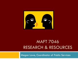 MAFT 7046 Research & Resources