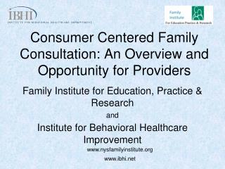 Consumer Centered Family Consultation: An Overview and Opportunity for Providers