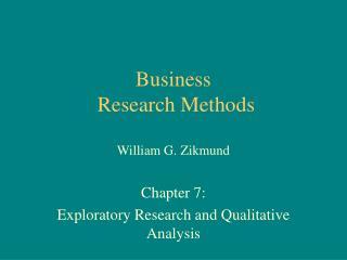 Business  Research Methods  William G. Zikmund