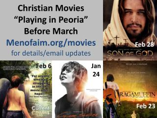 "Christian Movies ""Playing in Peoria"" Before March Menofaim/movies for details/email updates"