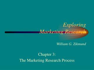 Exploring Marketing Research    William G. Zikmund