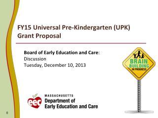 FY15 Universal Pre-Kindergarten (UPK) Grant Proposal