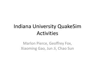 Indiana University  QuakeSim  Activities