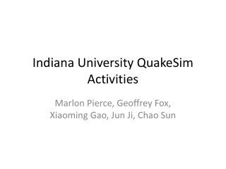 Indiana University  QuakeSim  Activities