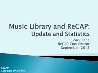 Music Library and  ReCAP: Update and Statistics