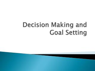Decision Making and Goal Setting