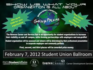 February 7, 2012 Student Union Ballroom