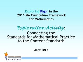 Exploring Rigor in the  2011 MA Curriculum Framework for Mathematics