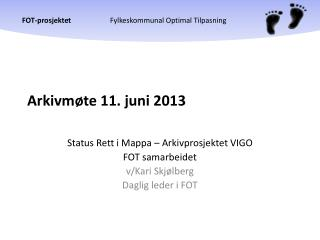 Arkivmøte 11. juni 2013