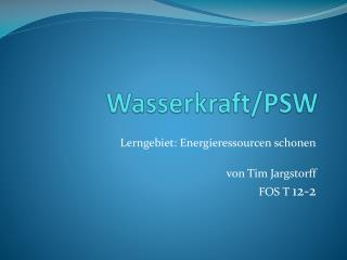 Wasserkraft/PSW